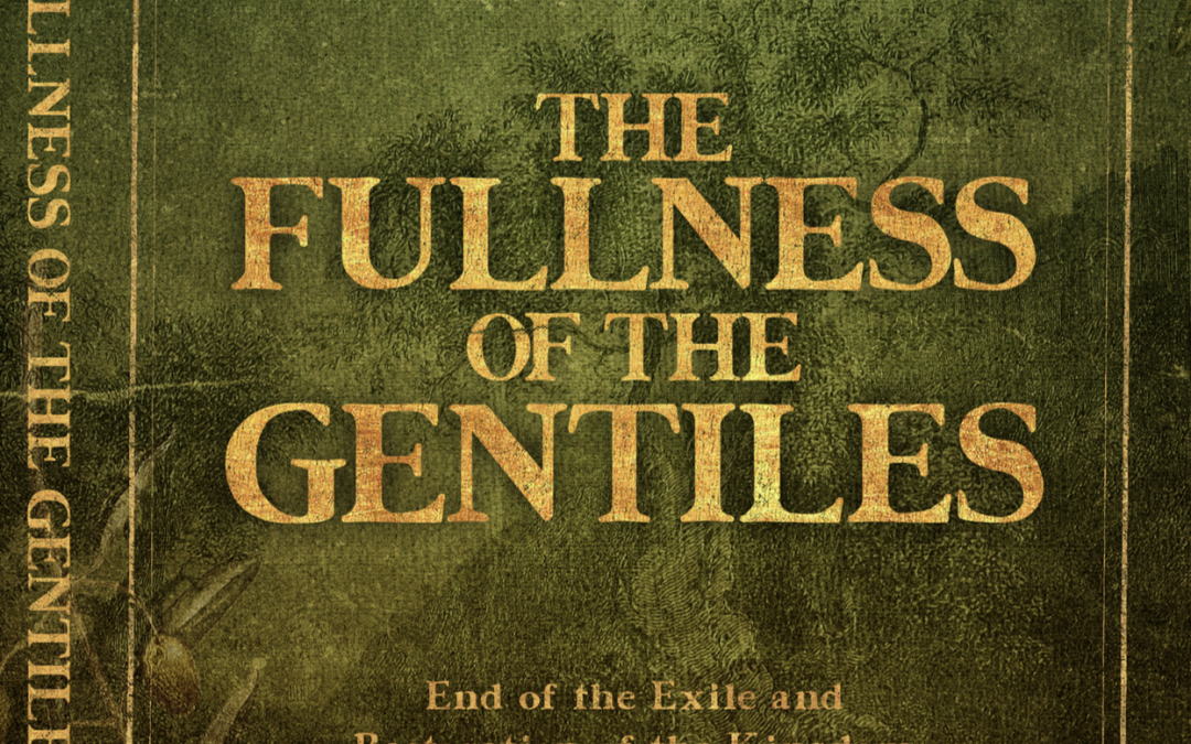 The Fullness of the Gentiles – Part 6