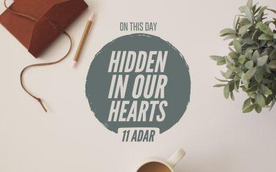 11 Adar I – Hidden In Our Hearts